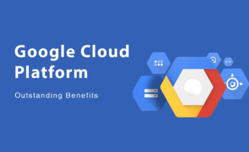 Outstanding benefits of Google Cloud Platform